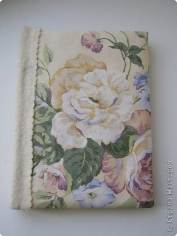 Мои последние поделки- проделки. Блокнот. В тканевой мягкой обложке сделан по мотивам мастер-класса Котятины на www.scrap-info.ru фото 1