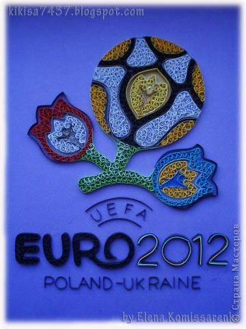 Сегодня как и обещала публикую втору ю работу, выполненую уже в технике квиллинг.  А еще  подарок от подружки-- монетка номиналом  1грн  с логотипом Евро2012.  фото 2