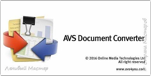Здравствуйте все. Пока у меня ничего не лепится, буду вас развлекать видеоматериалами.  AVS Document Converter - программа для просмотра и конвертации разных типов документов. Поддерживает текстовые и графические файлы и конвертирует их в PDF, DOC, DOCX, RTF, TXT, ODT, HTML, JPEG, TIFF, EPUB и другие форматы. Поддерживает формат электронных книг DjVu и FB2 фото 1