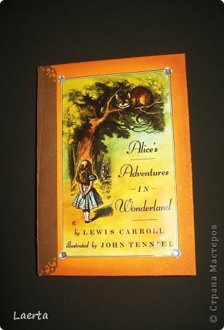 """Вот такой вот сделался блокнотик :) На обложке - любимая """"Алиса в стране чудес"""" фото 1"""