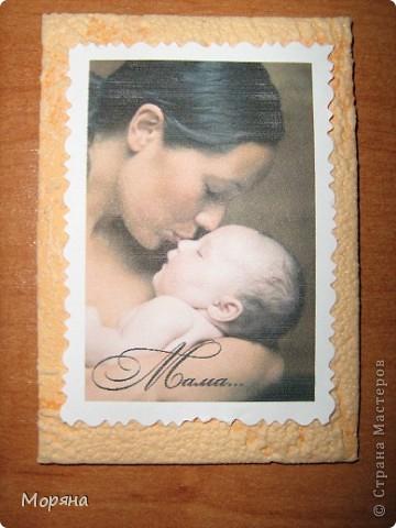 Это мои первые карточки, поэтому и решила я их посвятить самому дорогому человечку в жизни каждого- Маме... фото 7