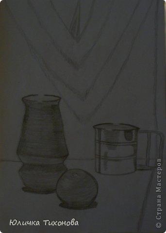 Здравствуй Дорогие Мастера! Хочу на этот раз Вам представить мои рисунки выполненные в графике, которые рисовала на парах...  Натюрморт. Выполненная карандашом.  фото 2