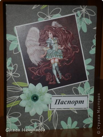 Здравствуйте!!! Я сегодня снова с обложками на паспорт - затянуло меня их создание. По моему мнению они пока получаются однотипные, но все еще впереди...  Первая и вторая обложки сделаны по типу обложки показанной мной здесь https://stranamasterov.ru/node/527055, так как одной девушке захотелось что-нибудь подобное...  фото 3