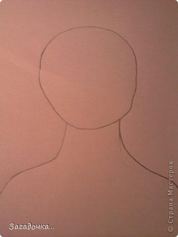 Это моя первая работа и я очень волнуюсь за ваши отзывы...                                                          рисуем голову девушки, что бы она была не квадратная, но и не такая круглая, точнее в форме яйца. фото 2
