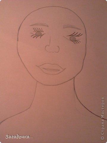 Это моя первая работа и я очень волнуюсь за ваши отзывы...                                                          рисуем голову девушки, что бы она была не квадратная, но и не такая круглая, точнее в форме яйца. фото 3