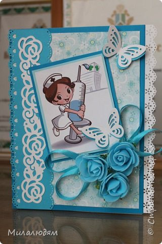 Всем мастерам ЗДРАВСТВУЙТЕ! Выкладываю на ваш суд открытки сделанные на Всемирный день медицинской сестры (12 мая) и на День медицинского работника. фото 5