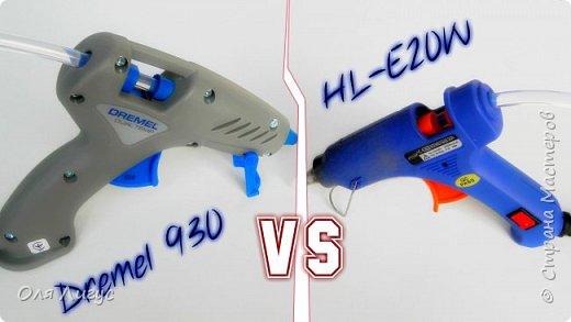 Обзор клеевого пистолета DREMEL®Glue Gun 930 / Dremel VS Китайца HL-E20w фото 1