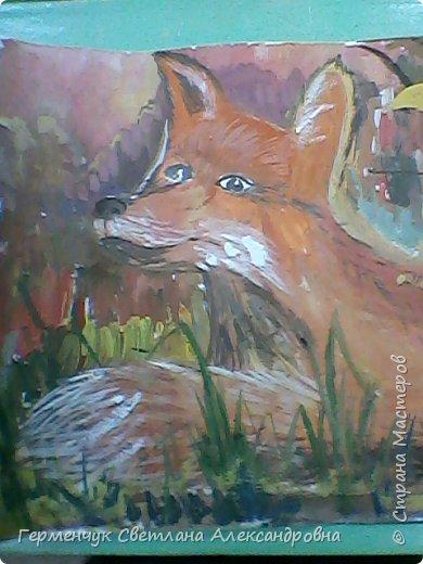 Эту  красавицу  лисичку  выполнила  моя ученица  Ирина Ш. Она учится в Школе Искусств. фото 4